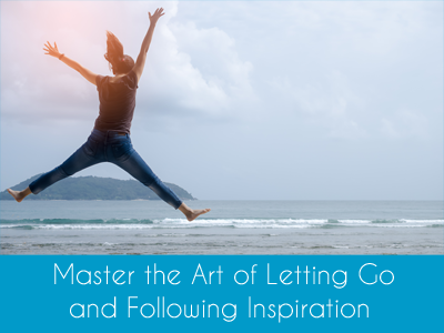 Online Course Master the Art of Letting Go and Following Inspiration